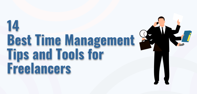 Best Time Management Tips and Tools for Freelancers